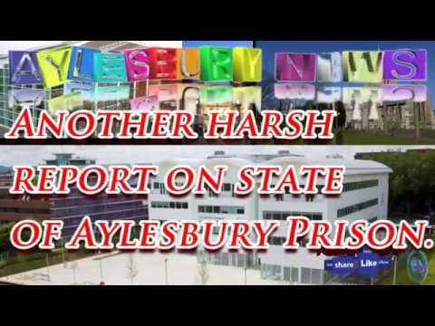 Aylesbury News, Another harsh report on state of Aylesbury Prison.