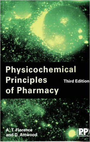 Physicochemical Principles of Pharmacy: Amazon.co.uk: Alexander T. Florence, David Attwood: 9780853696100: Books