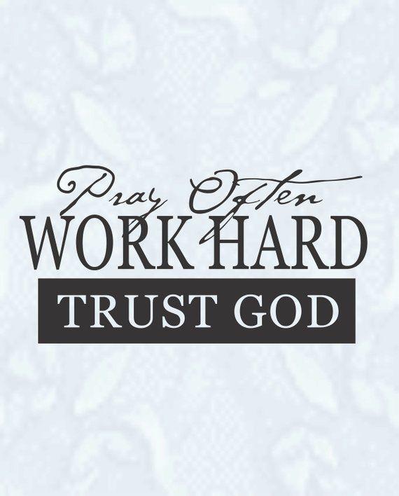 Pray Often Work Hard Trust Godreligious