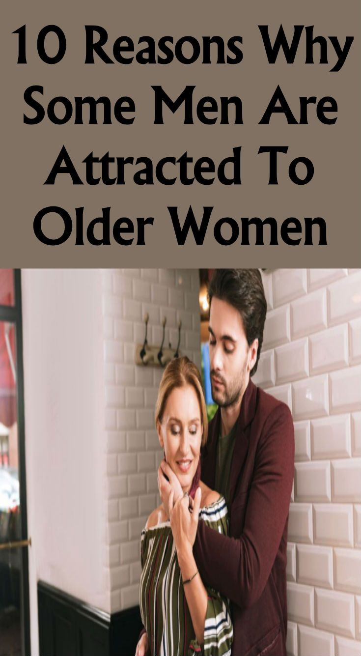 10 Reasons Why Some Men Are Attracted To Older Women - In -7640