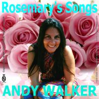 "Andy Walker -""Rosemary's Songs""- MY VALENTINE by AndyWalker on SoundCloud"