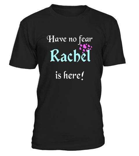 """# Have No Fear, Rachel Is Here:  Funny First Name Gift T-Shirt .  Special Offer, not available in shops      Comes in a variety of styles and colours      Buy yours now before it is too late!      Secured payment via Visa / Mastercard / Amex / PayPal      How to place an order            Choose the model from the drop-down menu      Click on """"Buy it now""""      Choose the size and the quantity      Add your delivery address and bank details      And that's it!      Tags: """"Have No Fear, Rachel…"""