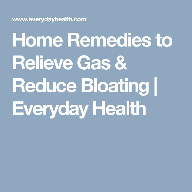 Home Remedies to Relieve Gas & Reduce Bloating | Everyday Health