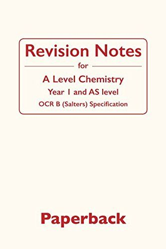 From 14.00 Revision Notes For A-level Chemistry: Ocr B (salters) Year 1 & As