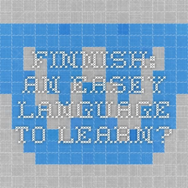 Finnish: An easey language to learn?