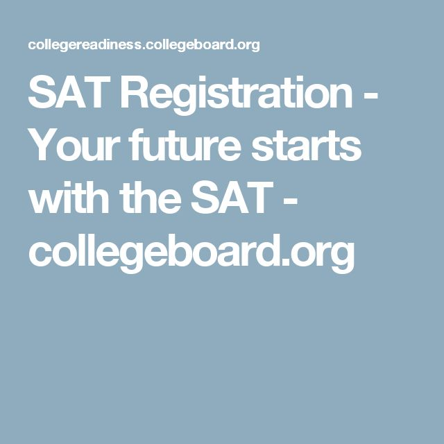 SAT Registration - Your future starts with the SAT - collegeboard.org‎