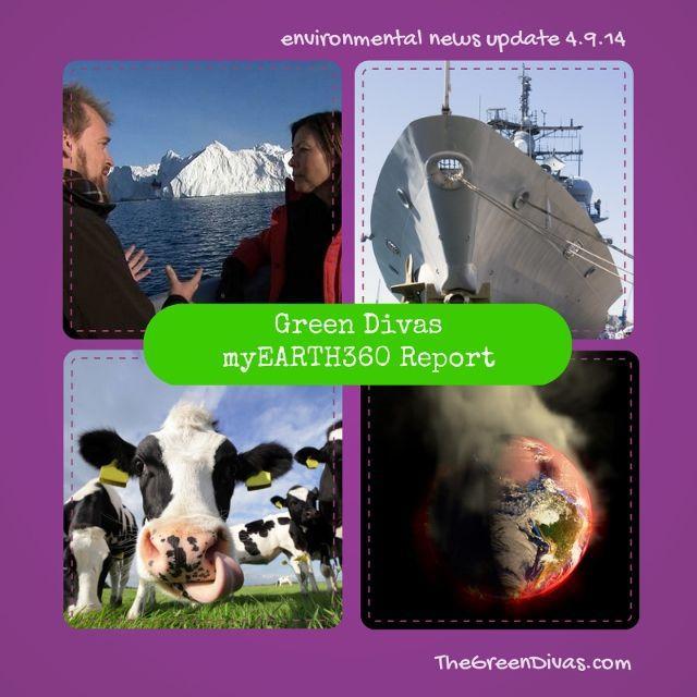 Green Divas myEARTH360 Report: Environmental News Update 4.9.14 - The Green Divas