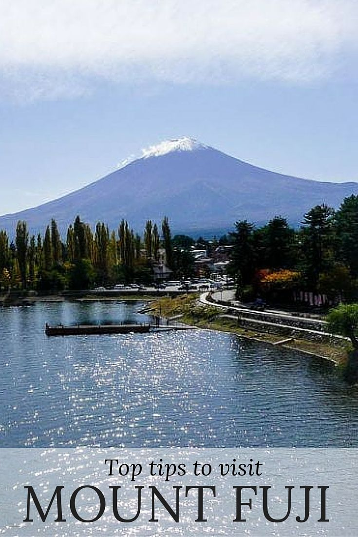 Make the most of your visit to Mount Fuji Japan with our tips.