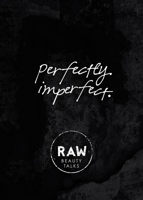 Perfectly Imperfect! #RAWBeautyTalks #PerfectlyImperfect #Quote