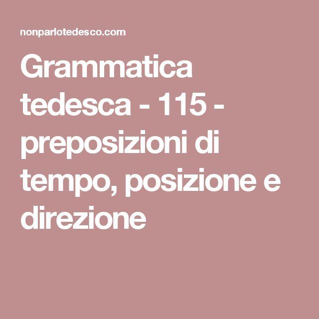 Grammatica tedesca - 115 - preposizioni di tempo, posizione e direzione
