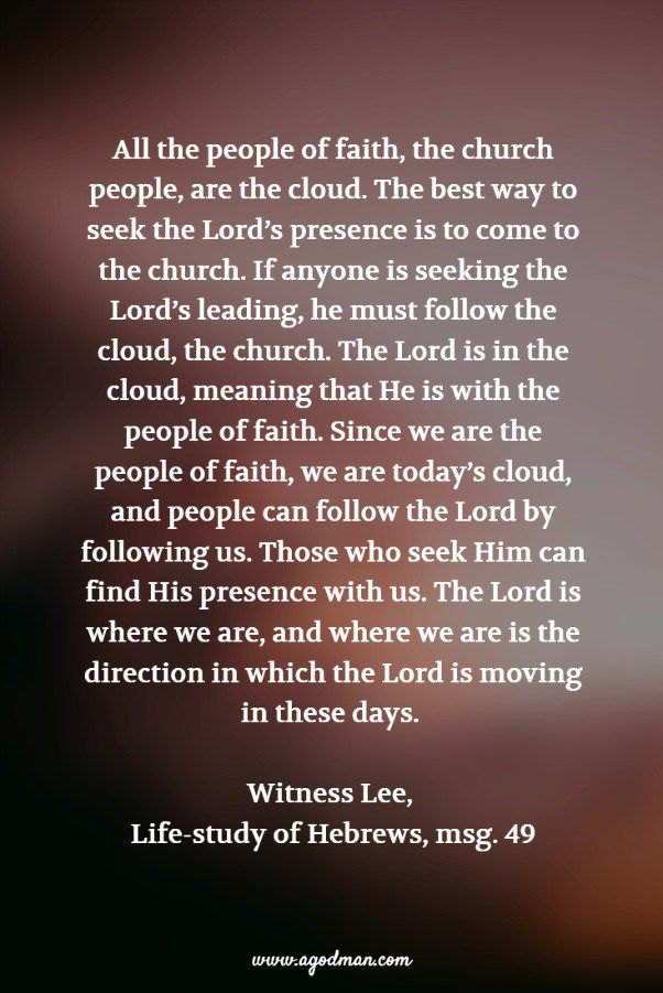 All the people of faith, the church people, are the cloud. The best way to seek the Lord's presence is to come to the church. If anyone is seeking the Lord's leading, he must follow the cloud, the church. The Lord is in the cloud, meaning that He is with the people of faith. Since we are the people of faith, we are today's cloud, and people can follow the Lord by following us. Those who seek Him can find His presence with us. The Lord is where we are, and where we are is the direction in…