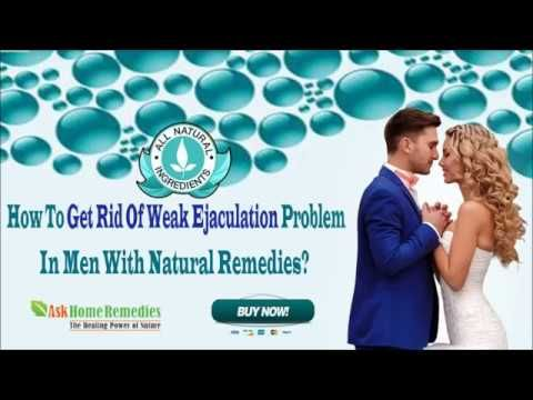 You can find more how to get rid of weak ejaculation at http://www.askhomeremedies.com/weak-ejaculation-treatment.htm