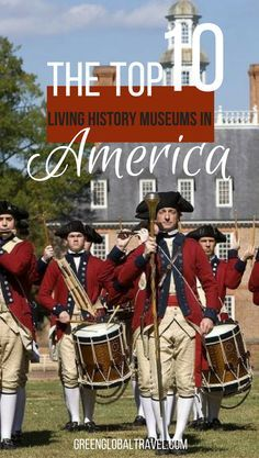 Here is our list of the top ten living history museums in America! | Virginia | Indiana | Michigan | California | Connecticut | Arizona | Wisconsin | Massachusetts | Georgia |