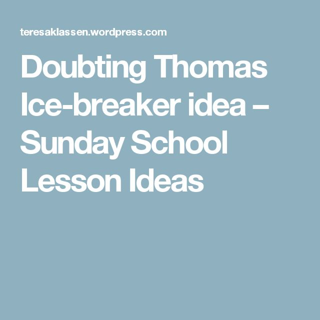 Doubting Thomas Ice-breaker idea – Sunday School Lesson Ideas