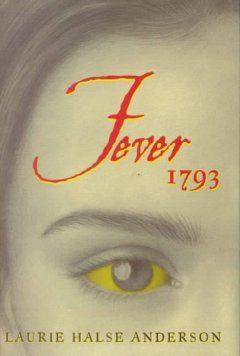 Fever 1793 by Laurie Halso Anderson (AR Level 4.4)