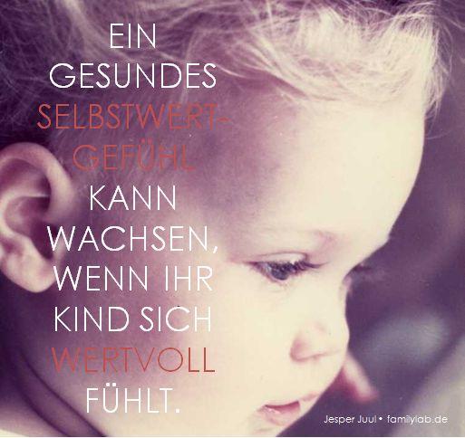 Ein gesundes Selbstwertgefühl kann wachsen, wenn Ihr Kind sich wertvoll fühlt. Jesper Juul • familylab.de
