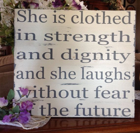 Verse She Is Clothed With Dignity: She Is Clothed In Strength And Dignity, Bible Verse