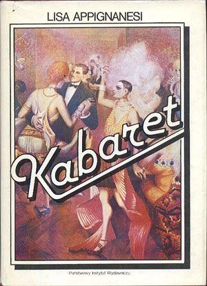 Kabaret, Lisa Appignanesi, PIW, 1990, http://www.antykwariat.nepo.pl/kabaret-lisa-appignanesi-p-13707.html
