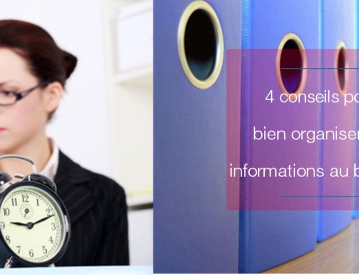 4 conseils pour bien organiser les informations au bureau