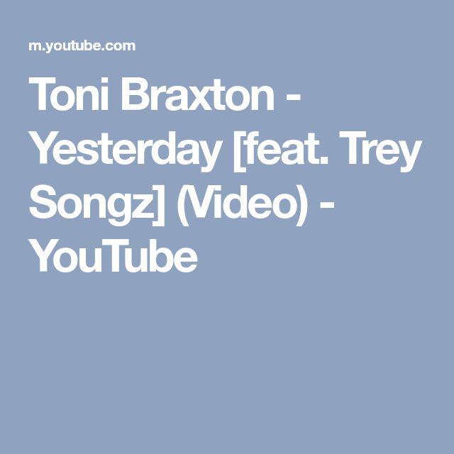 Toni Braxton - Yesterday [feat. Trey Songz] (Video) - YouTube