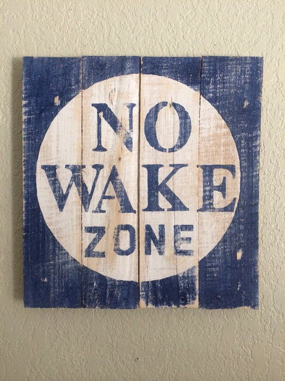 Definitely going into my beach house one day..... NO WAKE zone rustic sign by RockPaperSawzall on Etsy