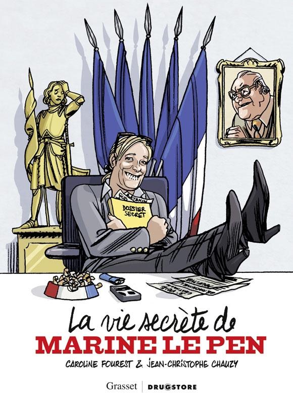 Caroline Fourest & Jean-Christophe Chauzy :: La vie secrète de Marine Le Pen