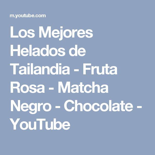 Los Mejores Helados de Tailandia - Fruta Rosa - Matcha Negro - Chocolate - YouTube