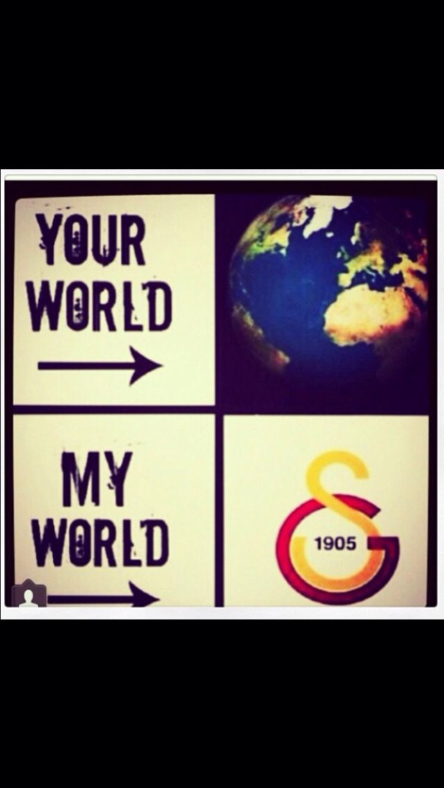 NO MY WORLD, GALATASARAY IS MY EVERYTHING OF 1905