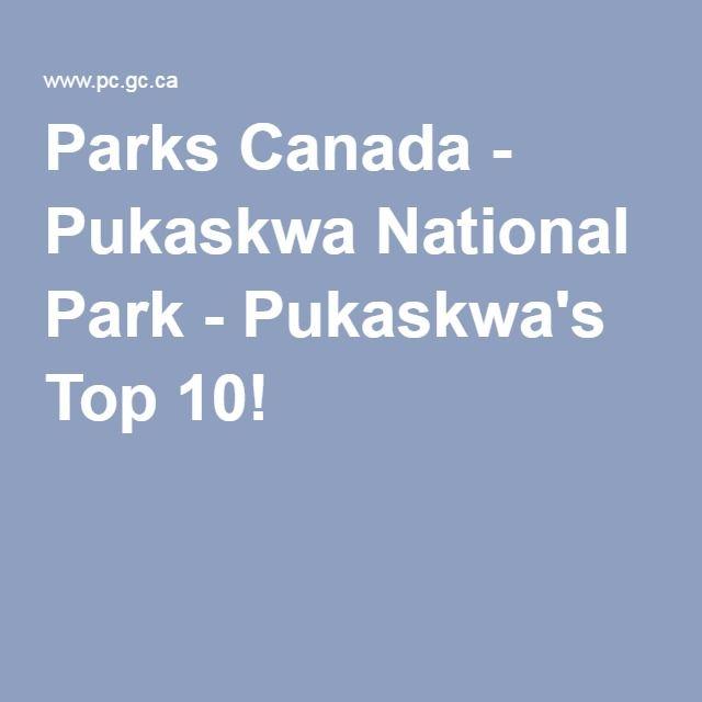 Parks Canada - Pukaskwa National Park - Pukaskwa's Top 10!