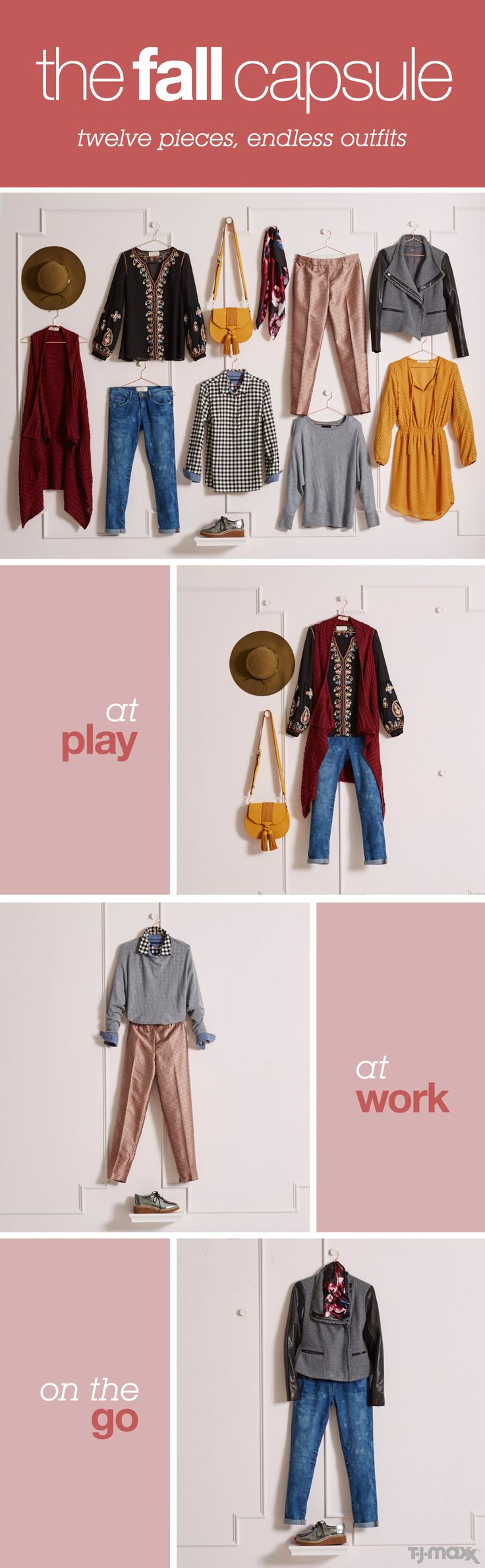 The keys to your fall capsule wardrobe are versatile pieces with lots of layers and textures to take you from the office to weekend brunch. Start with jeans and a pair of slim pants, which you can easily dress up or down. For tops, make sure to bring in slouchy sweaters, at least one collared shirt in a classic pattern like plaid, and a vest or other layering piece. Shop fall looks at tjmaxx.com.