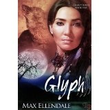 Glyph (Legacy) (Kindle Edition)By Max Ellendale