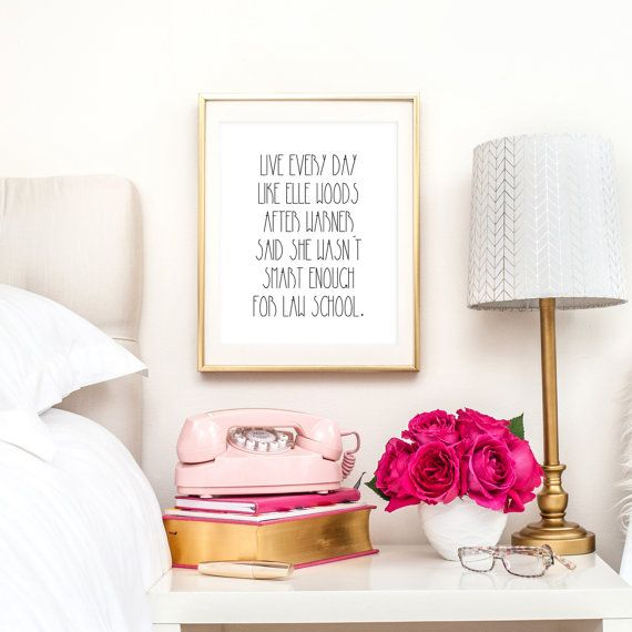 Live Every Day Like Elle Woods   Legally Blonde   Downloadable Print   Instant Download   Gallery Wall   Printable