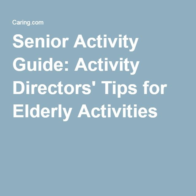 Senior Activity Guide: Activity Directors' Tips for Elderly Activities