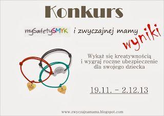 Zwyczajna mama: Wyniki konkursu mySafety SMYK i Zwyczajnej mamy  http://www.zwyczajnamama.blogspot.com/2013/12/wyniki-konkursu-mysafety-smyk-i.html