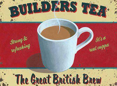 BUILDERS TEA Metal Advertising Sign (SMALL 200mm X 150mm)