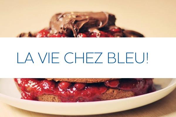 la vie chez Bleu!