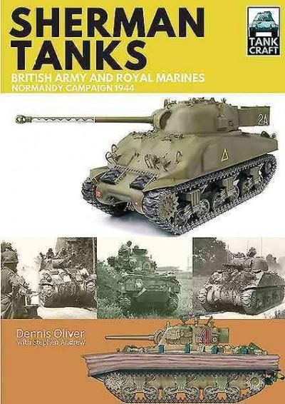 Sherman Tanks of the British Army and Royal Marines: Normandy Campaign 1944
