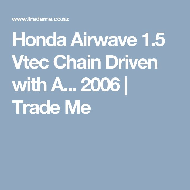 Honda Airwave 1.5 Vtec Chain Driven with A... 2006 | Trade Me