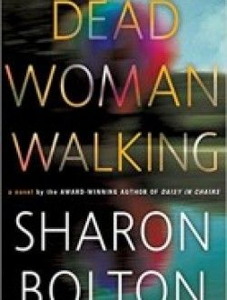 Dead Woman Walking: A Novel by Sharon Bolton Download read here