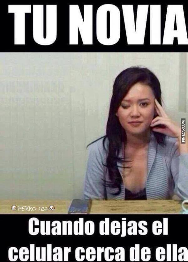 tu novia cuando dejas el celular cerca de ella