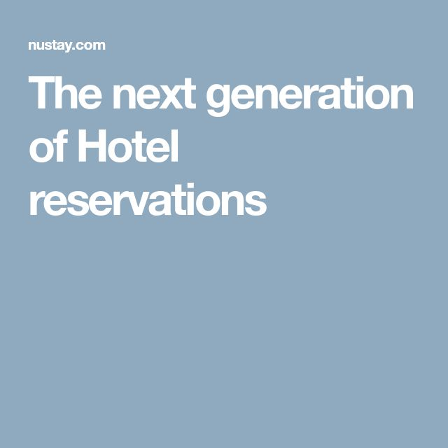 The next generation of Hotel reservations