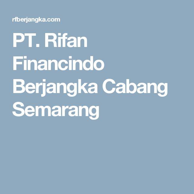 PT. Rifan Financindo Berjangka Cabang Semarang