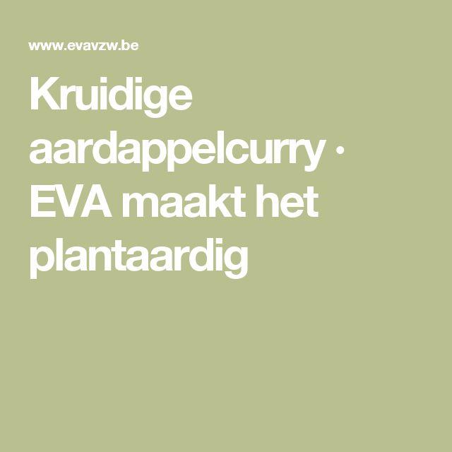 Kruidige aardappelcurry · EVA maakt het plantaardig