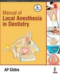 Manual of Local Anesthesia in Dentistry; Author: AP Chitre MDS