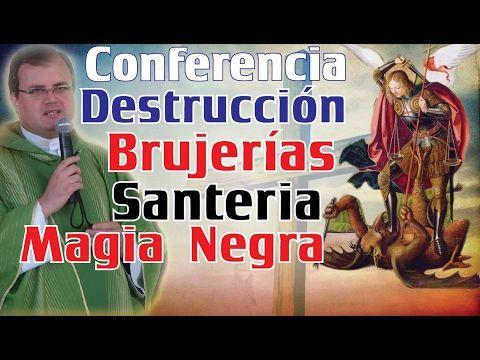 "Conferencia ""Destrucción de Brujerías, Santerias, Ritos satánicos"""