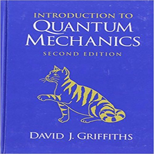 Solution Manual for Introduction to Quantum Mechanics 2th Edition by Griffiths