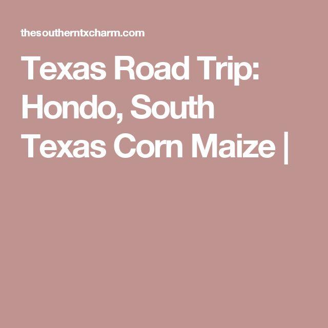 Texas Road Trip: Hondo, South Texas Corn Maize |