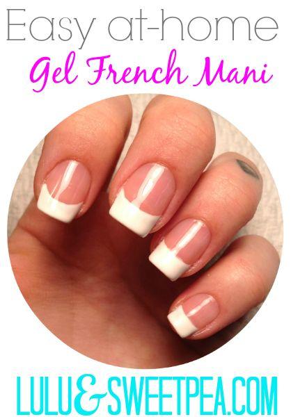 Lulu & Sweet Pea: Easy at-home gel french manicure. My bestie Melissa has the best gel nail tutorials ever! :)