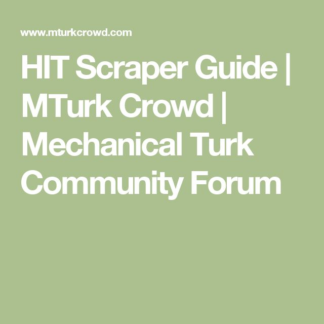 HIT Scraper Guide    | MTurk Crowd | Mechanical Turk Community Forum