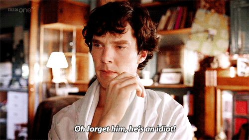 He's an Idiot (Sherlock BBC)  Check out more funny pics at killthehydra.com